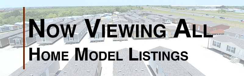 now viewing all mobile home models